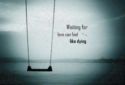 waiting-for-love-can-feel-like-dying-quote-1